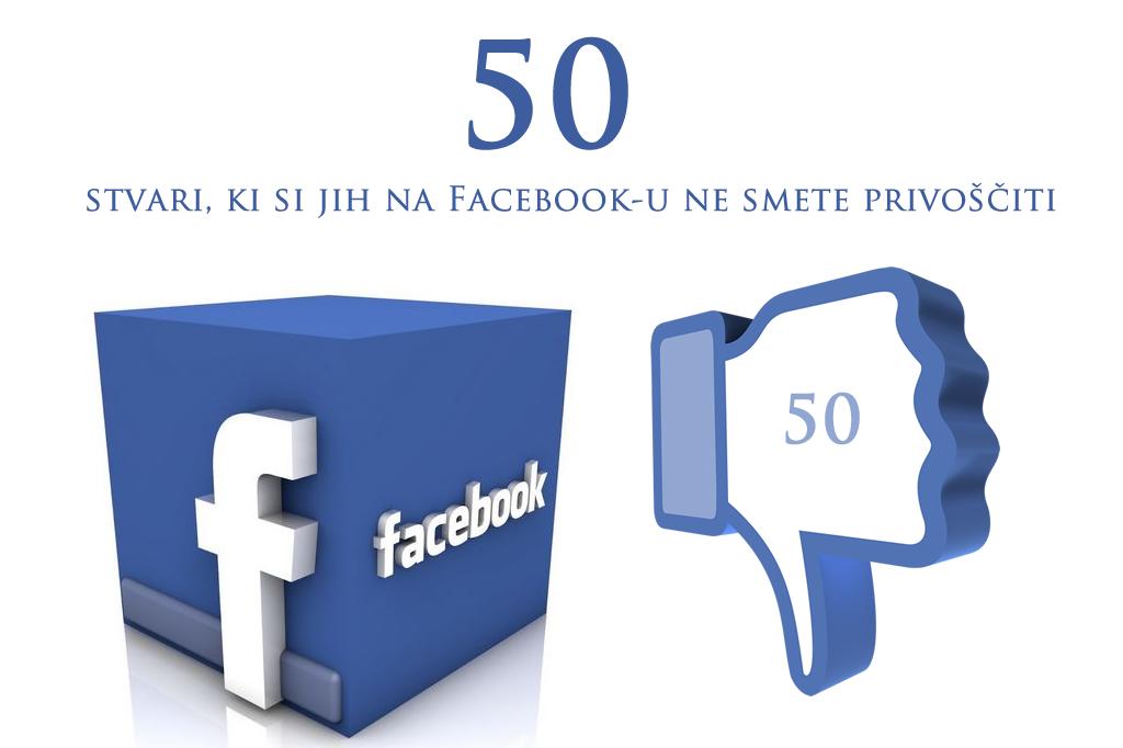 50 stvari, ki si jih na Facebook-u ne smete privoščiti