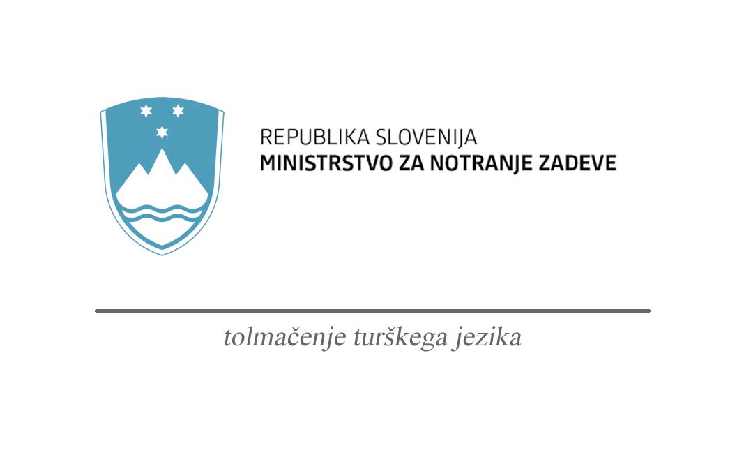 Prevajanje in tolmačenje turščine Ministrstvo za notranje zadeve Republike slovenije