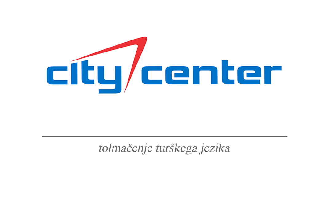 Prevajanje in tolmačenje turščine City Center Celje