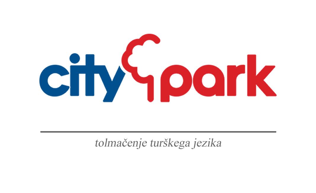 Prevajanje in tolmačenje turščine City Park Ljubljana